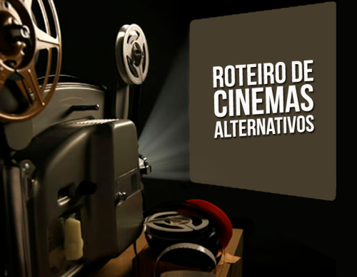 Roteiros de cinemas alternativos